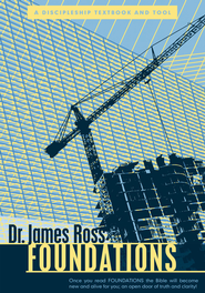 Foundations: A Discipleship Textbook and Tool - eBook  -     By: Dr. James Ross