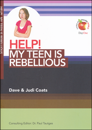 HELP! My Teen Is Rebellious  -     By: Dave Coats, Judi Coats