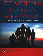 Teaching That Makes a Difference: How to Teach for  Teens for Holistic Impact  -     By: Dan Lambert