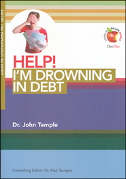 HELP! I'm Drowning in Debt  -     By: John Temple