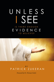Unless I See Is There Enough Evidence to Believe? - eBook  -     By: Patrick Zukeran