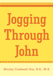Jogging Through John - eBook  -     By: Shirley Caldwell Oar