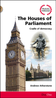 Travel Through the Houses of Parliament: Cradle of Democracy  -     Edited By: Brian H. Edwards     By: Andrew Atherstone