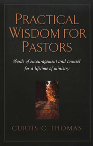 Practical Wisdom for Pastors   -     By: Curtis C. Thomas