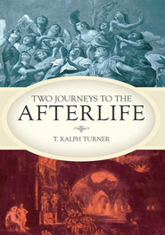 Two Journeys to the Afterlife - eBook  -     By: Ralph T. Turner
