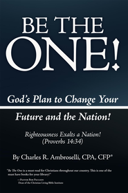 Be the One!: God's Plan to Change Your Future and the Nation! - eBook  -     By: Charles R. Ambroselli