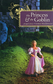 The Princess & the Goblin (abridged edition)   -     By: George MacDonald