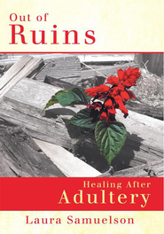 Out Of Ruins: Healing after Adultery - eBook  -     By: Laura Samuelson