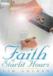 Faith Of Starlit Hours - eBook  -     By: Tim Golden