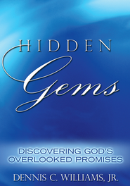 Hidden Gems: Discovering God's Overlooked Promises - eBook  -     By: Dennis C. Williams Jr.