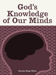 God's Knowledge of Our Minds - eBook  -     By: Dorothy Nagle White