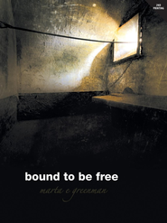 Bound To Be Free - eBook  -     By: Marta E. Greenman