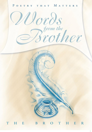 Words from The Brother: Poetry that Matters - eBook  -     By: The Brother