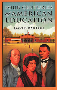Four Centuries of American Education   -     By: David Barton