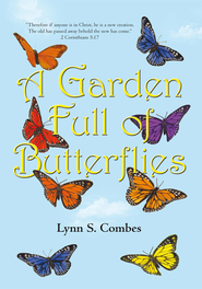 A Garden Full of Butterflies - eBook  -     By: Lynn S. Combes