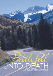 Faithful Unto Death: A Novel - eBook  -     By: George Sample
