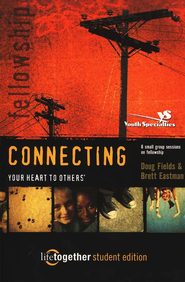 Connecting Your Heart to Others', Student Edition  -     By: Doug Fields, Brett Eastman