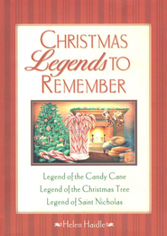 Christmas Legends to Remember     -     By: Helen Haidle
