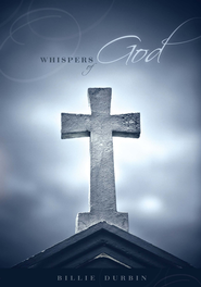 Whispers of God - eBook  -     By: Billie Durbin
