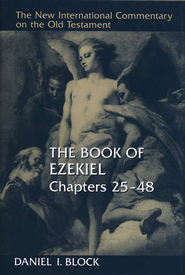 The Book of Ezekiel, Chapters 25-48: New International Commentary on the Old Testament [NICOT]  -              By: Daniel Block