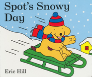 Spot's Snowy Day  -     By: Eric Hill     Illustrated By: Eric Hill