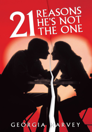 21 Reasons He's Not The One - eBook  -     By: Georgia Harvey