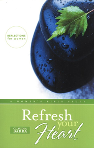 Refresh Your Heart: A Women's Bible Study   -     By: Claudia Barba
