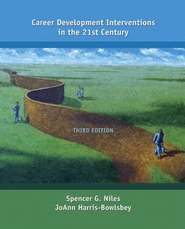 Career Development Interventions in the 21st Century 3rd edition  -     By: Spencer G. Niles, JoAnn Harris-Bowlsbey