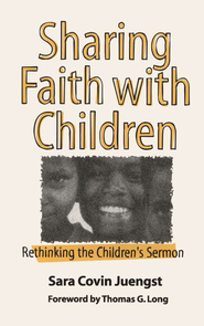 Sharing Faith With Children   -     By: Sara Covin Juengst