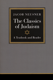 The Classics of Judaism: A Textbook and Reader   -              By: Jacob Neusner
