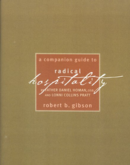 A Companion Guide to Radical Hospitality   -     By: Robert Gibson