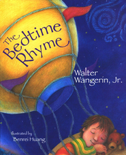 The Bedtime Rhyme  -              By: Walter Wangerin Jr.                   Illustrated By: Benrei Huang(Illustrator)