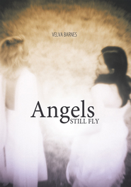 Angels Still Fly - eBook  -     By: Velva Barnes
