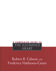 Companion Guide to The Illumined Heart   -     By: Robert Gibson