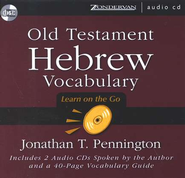 Old Testament Hebrew Vocabulary: Learn On the Go - Audiobook on CD  -     By: Jonathan T. Pennington