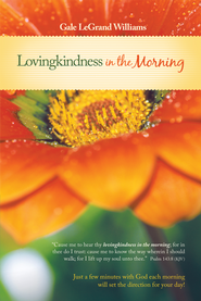 Lovingkindness In the Morning - eBook  -     By: Gale LeGrand Williams