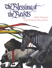 The Blessing of the Beasts   -     By: Ethel Pochocki     Illustrated By: Barry Moser