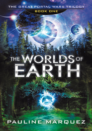 The Great Portal Wars Trilogy: The Worlds of Earth - eBook  -     By: Pauline Marquez