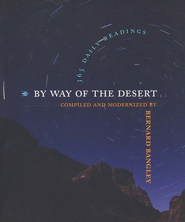 By Way of the Desert: 365 Daily Readings  -     By: Bernard Bangley