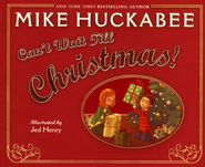 Can't Wait Till Christmas!   -              By: Mike Huckabee                   Illustrated By: Jed Henry