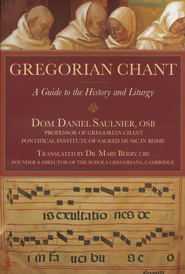 Gregorian Chants for Musicians: A Complete Guide to the History and Liturgy  -     By: Daniel Saulnier, Mary Berry