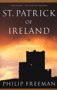 St. Patrick of Ireland: A Biography   -     By: Philip Freeman