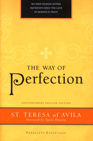 The Way of Perfection, Contemporary English Edition  -     Edited By: Paula Huston     By: Teresa of Avila
