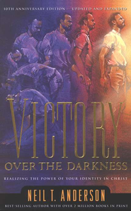 Victory over the Darkness                              -     By: Neil T. Anderson