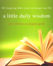 A Little Daily Wisdom: 365 Inspiring Bible Verses  -     By: Joel Fotinos, August Gold