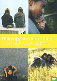 Helping Children Grieve  -     By: Khris Ford, Paula D'Arcy