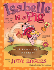 Isabelle Is a Pig Coloring Book:  Learning from Proverbs  -     By: Judy Rogers