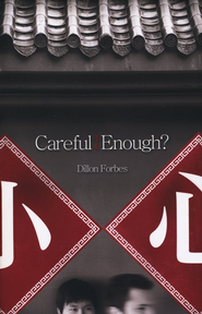 Careful Enough   -     By: Dillon Forbes