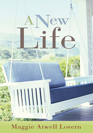 A New Life - eBook  -     By: Maggie Atwell Lovern