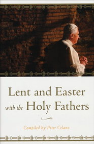 Lent and Easter with the Holy Fathers  -     By: Peter Celano